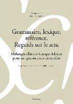 Grammaire, Lexique, Reference. Regards Sur Le Sens