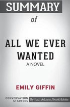 Summary of All We Ever Wanted by Emily Giffin