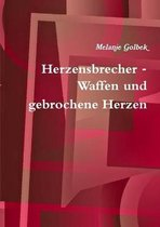 Boek cover Herzensbrecher - Waffen Und Gebrochene Herzen van Melanie Golbek