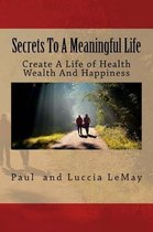 Secrets to a Meaningful Life