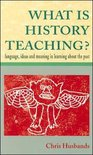 WHAT IS HISTORY TEACHING?
