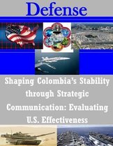 Shaping Colombia's Stability Through Strategic Communication