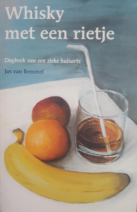 Whisky met een rietje - Jos van Bemmel |
