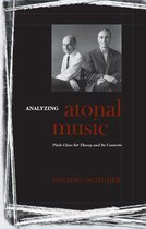 Analyzing Atonal Music - Pitch-Class Set Theory and Its Contexts
