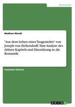 Aus dem Leben eines Taugenichts von Joseph von Eichendorff. Eine Analyse des dritten Kapitels und Einordnung in die Romantik