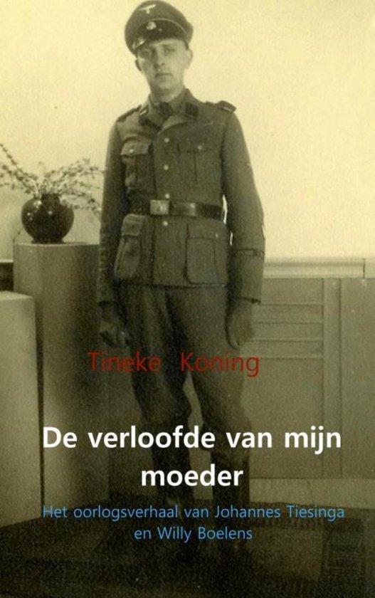 De verloofde van mijn moeder - Tineke Koning |