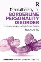 Boek cover Dramatherapy for Borderline Personality Disorder van Nicky Morris