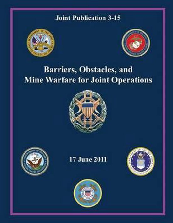Barriers, Obstacles, and Mine Warfare for Joint Operations (Joint Publication 3-15)
