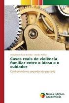 Casos Reais de Violencia Familiar Entre O Idoso E O Cuidador
