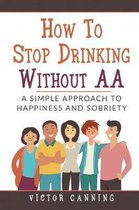 How to Stop Drinking Without AA