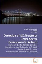 Corrosion of Rc Structures Under Severe Environmental Actions