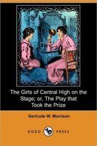 The Girls of Central High on the Stage; Or, the Play That Took the Prize (Dodo Press)