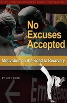 No Excuses Accepted