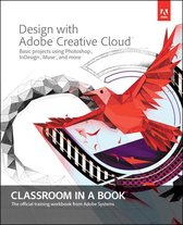 Design with Adobe Creative Cloud Classroom in a Book