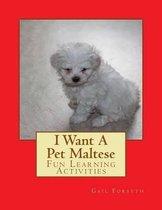 I Want a Pet Maltese