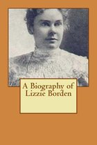 A Biography of Lizzie Borden