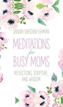 Meditations for Busy Moms