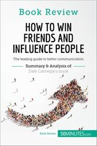 Boek cover How to Win Friends and Influence People by Dale Carnegie van 50Minutes