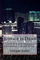 Justice Is Dead