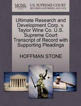 Ultimate Research and Development Corp. V. Taylor Wine Co. U.S. Supreme Court Transcript of Record with Supporting Pleadings
