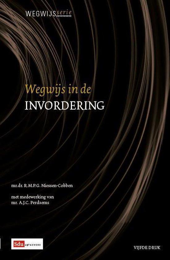 Wegwijsserie - Wegwijs in de invordering - R.M.P.G. Niessen-Cobben  