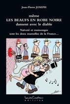 même LES BEAUFS EN ROBE NOIRE dansent avec le diable (Naïveté et mensonges sont les deux mamelles de la France…)