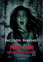 Surinaamse Spookverhalen 5 - Yorka Tori