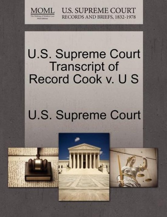 U.S. Supreme Court Transcript of Record Cook V. U S