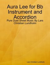 Aura Lee for Bb Instrument and Accordion - Pure Duet Sheet Music By Lars Christian Lundholm