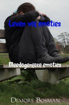 Leven vol emoties 3 -   Meedogenloze emoties