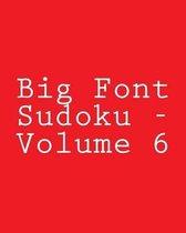 Big Font Sudoku - Volume 6