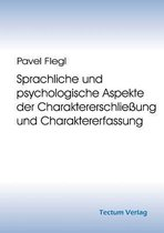 Sprachliche Und Psychologische Aspekte Der Charaktererschlie ung Und Charaktererfassung