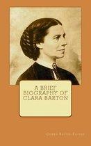 A Brief Biography of Clara Barton