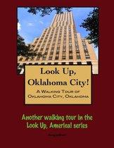 Look Up, Oklahoma City! A Walking Tour of Oklahoma City, Oklahoma