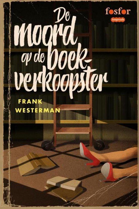 De moord op de boekverkoopster - Frank Westerman |