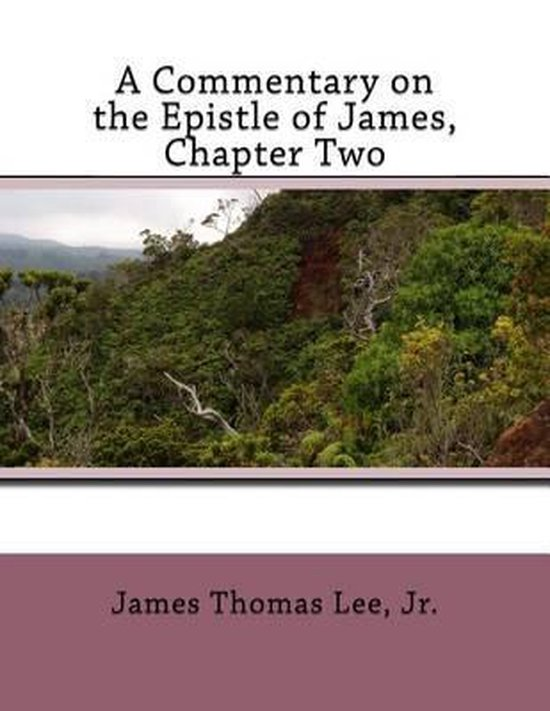 Boek cover A Commentary on the Epistle of James, Chapter Two van Mr James Thomas Lee Jr