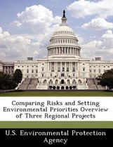 Comparing Risks and Setting Environmental Priorities Overview of Three Regional Projects