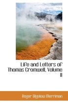 Life and Letters of Thomas Cromwell, Volume II