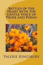 Battles of the Heart with the Gentle Voice of Prose and Poems