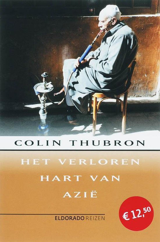 Het verloren hart van Azie - Colin Thubron |