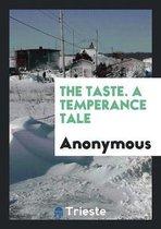 The Taste. a Temperance Tale