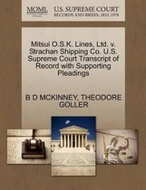 Mitsui O.S.K. Lines, Ltd. V. Strachan Shipping Co. U.S. Supreme Court Transcript of Record with Supporting Pleadings