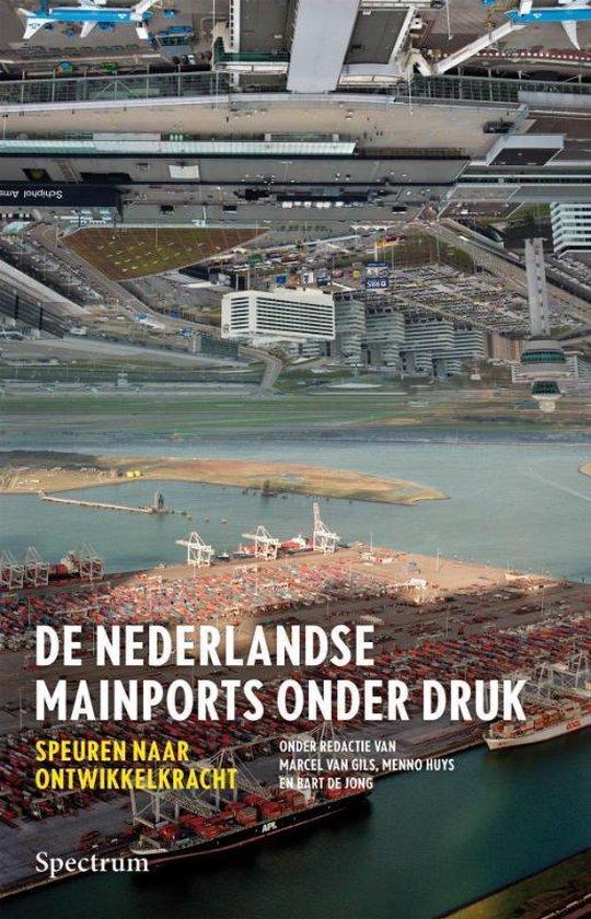 De Nederlandse mainports onder druk - Marcel van Gils  