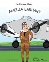 I'm Curious about Amelia Earhart