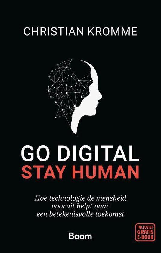 Go digital, stay human - Christian Kromme  
