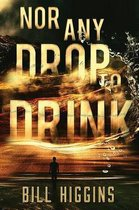 Nor Any Drop to Drink