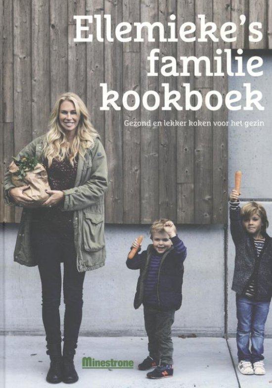 Ellemieke's familie kookboek. Gezond en lekker koken voor het gezin - Ellemieke Vermolen | Readingchampions.org.uk