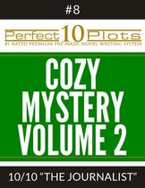 Perfect 10 Cozy Mystery Volume 2 Plots #8-10 ''THE JOURNALIST''