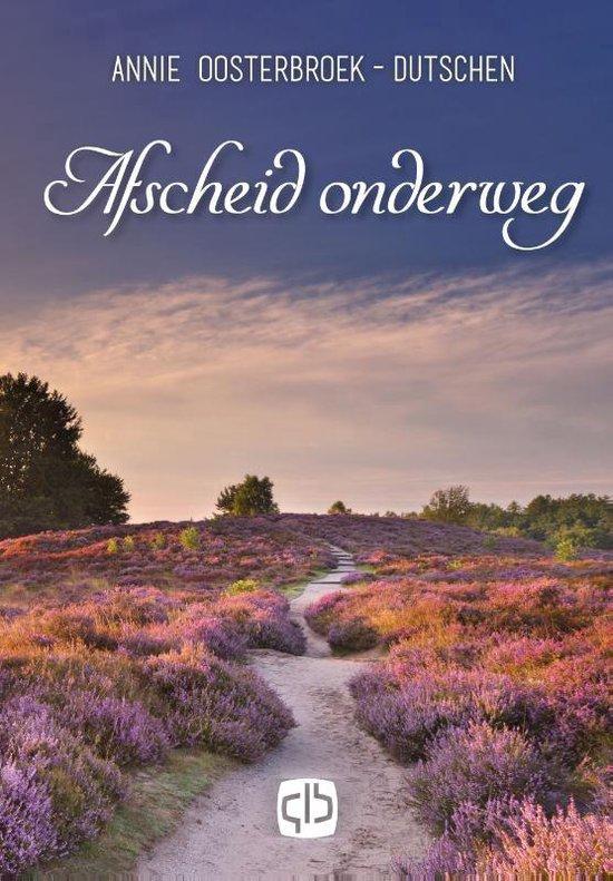 Afscheid onderweg - Annie Oostenbroek-Dutschen |
