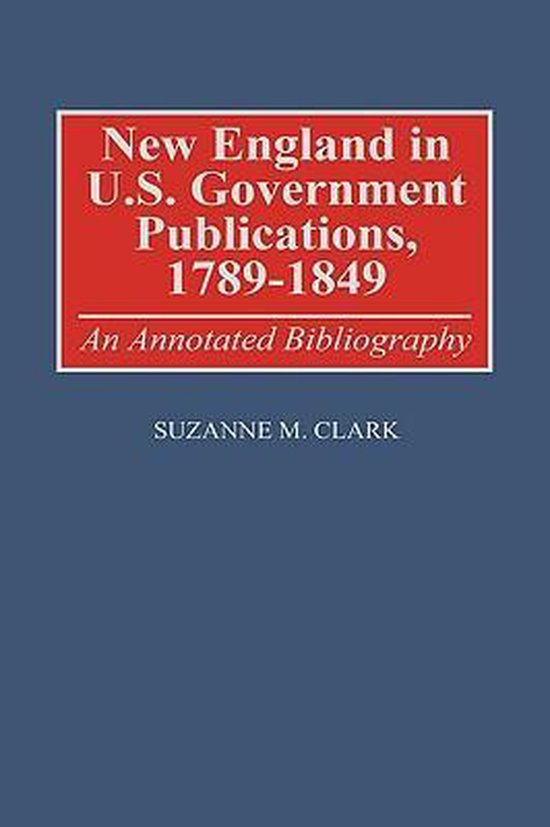 New England in U.S. Government Publications, 1789-1849